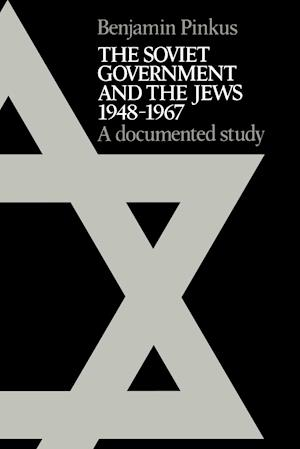 The Soviet Government and the Jews 1948-1967