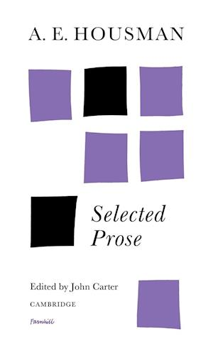 A. E. Housman: Selected Prose