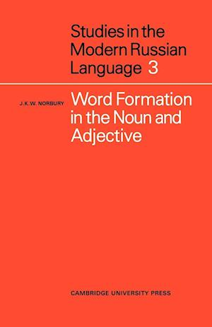 Word Formation in the Noun and Adjective