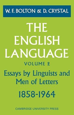 The English Language: Volume 2, Essays by Linguists and Men of Letters, 1858-1964