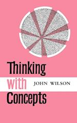 Thinking with Concepts af John Wilson