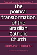 The Political Transformation of the Brazilian Catholic Church af Thomas C. Bruneau, Bruneau