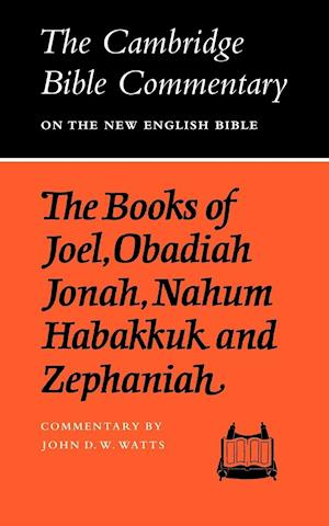 The Books of Joel, Obadiah, Jonah, Nahum, Habakkuk and Zephaniah