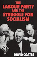 The Labour Party and the Struggle for Socialism af David Coates