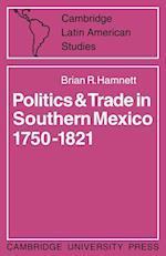 Politics and Trade in Mexico 1750 1821