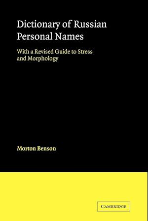 Dictionary of Russian Personal Names: With a Revised Guide to Stress and Morphology