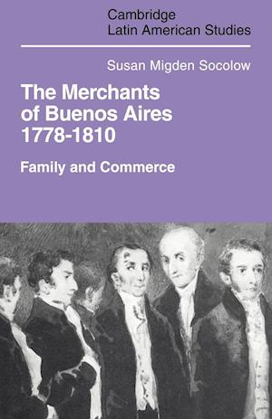 Merchants of Buenos Aires 1778-1810