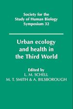 Urban Ecology and Health in the Third World (Society for the Study of Human Biology Symposium Series, nr. 32)