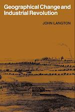 Geographical Change and Industrial Revolution af John Langton