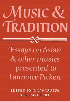 Music and Tradition: Essays on Asian and Other Musics Presented to Laurence Picken