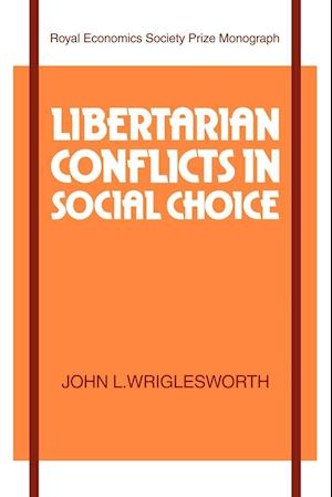 Libertarian Conflicts in Social Choice
