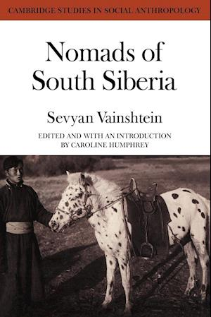 Nomads South Siberia: The Pastoral Economies of Tuva