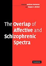 The Overlap of Affective and Schizophrenic Spectra af Andreas Marneros, Hagop S Akiskal