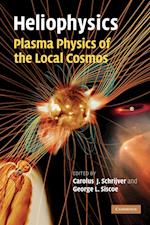 Heliophysics: Plasma Physics of the Local Cosmos (Heliophysics 3 Volume Set)