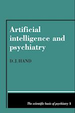 Artificial Intelligence and Psychiatry (The Scientific Basis of Psychiatry, nr. 1)