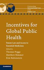 Incentives for Global Public Health (Connecting International Law With Public Law)