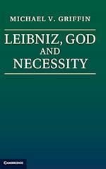 Leibniz, God and Necessity af Michael Griffin