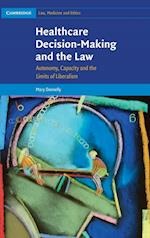 Healthcare Decision-Making and the Law (Cambridge Law, Medicine and Ethics, nr. 12)