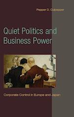 Quiet Politics and Business Power (Cambridge Studies in Comparative Politics)