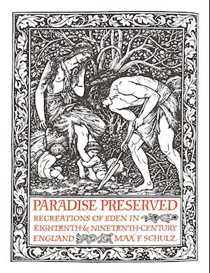 Paradise Preserved: Recreations in Eden in Eighteenth- And Nineteenth-Century England