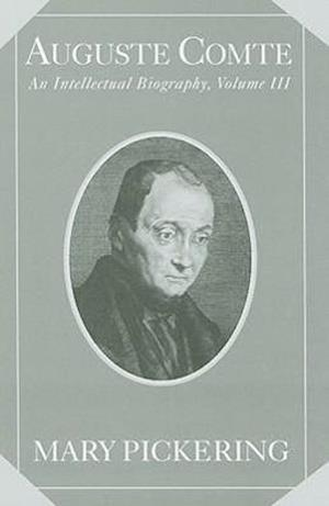 Auguste Comte: Volume 3
