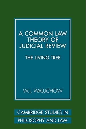 A Common Law Theory of Judicial Review: The Living Tree