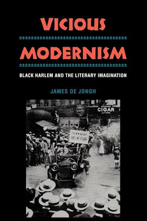 Vicious Modernism: Black Harlem and the Literary Imagination
