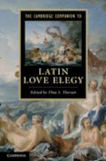 The Cambridge Companion to Latin Love Elegy (Cambridge Companions to Literature)