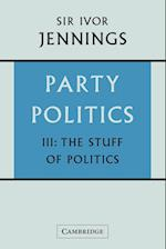 Party Politics: Volume 3, The Stuff of Politics af Ivor Jennings