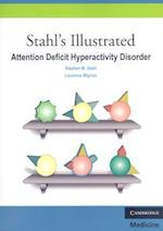 Stahl's Illustrated Attention Deficit Hyperactivity Disorder (Stahl's Illustrated)