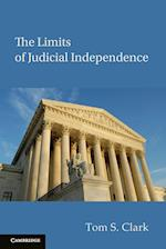 The Limits of Judicial Independence (Political Economy of Institutions and Decisions)