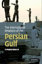 The International Relations of the Persian Gulf