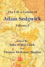 The Life and Letters of Adam Sedgwick: Volume 1 af Thomas McKenny Hughes, John Willis Clark