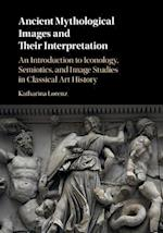 Ancient Mythological Images and Their Interpretation af Katharina Lorenz