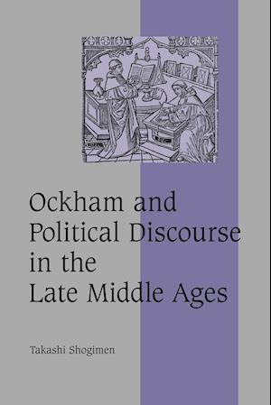 Ockham and Political Discourse in the Late Middle Ages
