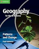 Geography for the IB Diploma Patterns and Change (Ib)