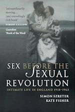 Sex Before the Sexual Revolution (Cambridge Social And Cultural Histories, nr. 16)