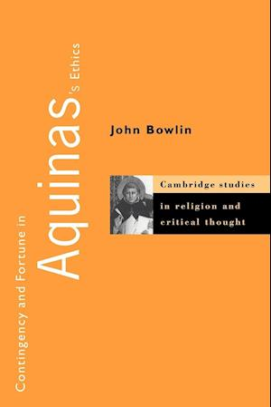 Contingency and Fortune in Aquinas's Ethics