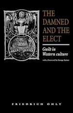 The Damned and the Elect: Guilt in Western Culture af Friedrich Ohly