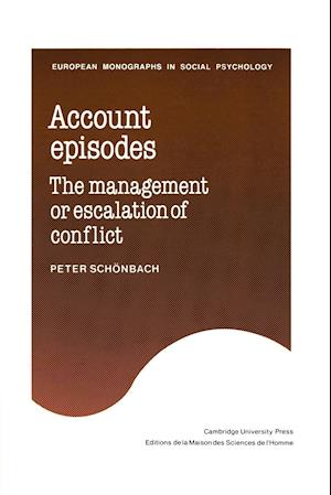 Account Episodes: The Management or Escalation of Conflict