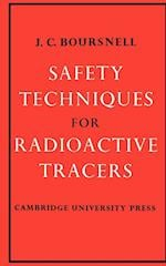 Safety Techniques for Radioactive Tracers
