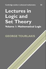 Lectures in Logic and Set Theory: Volume 1, Mathematical Logic (CAMBRIDGE STUDIES IN ADVANCED MATHEMATICS, nr. 82)