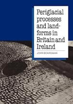 Periglacial Processes and Landforms in Britain and Ireland