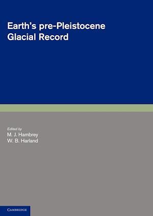 Earth's Pre-Pleistocene Glacial Record