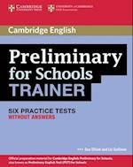 Preliminary for Schools Trainer Six Practice Tests without Answers af Sue Elliott, Liz Gallivan