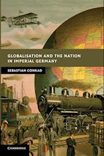 Globalisation and the Nation in Imperial Germany af Sebastian Conrad