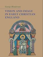 Vision and Image in Early Christian England af George Henderson