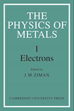 The Physics of Metals: Volume 1, Electrons
