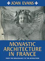 Monastic Architecture in France af Joan Evans