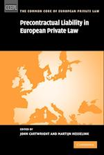 Precontractual Liability in European Private Law (The Common Core of European Private Law)